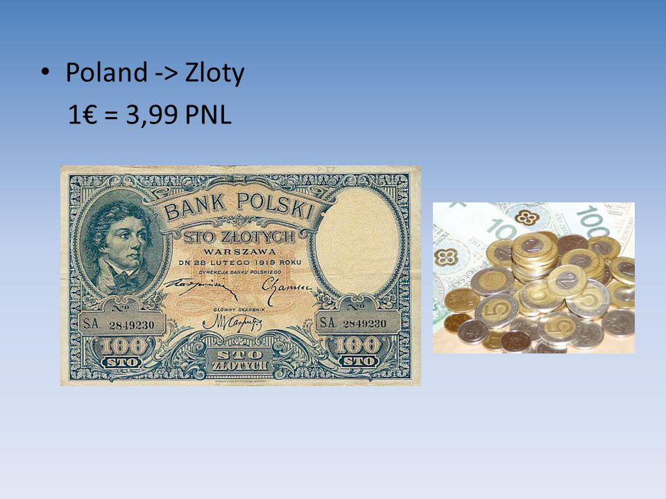 Poland -> Zloty 1€ = 3,99 PNL