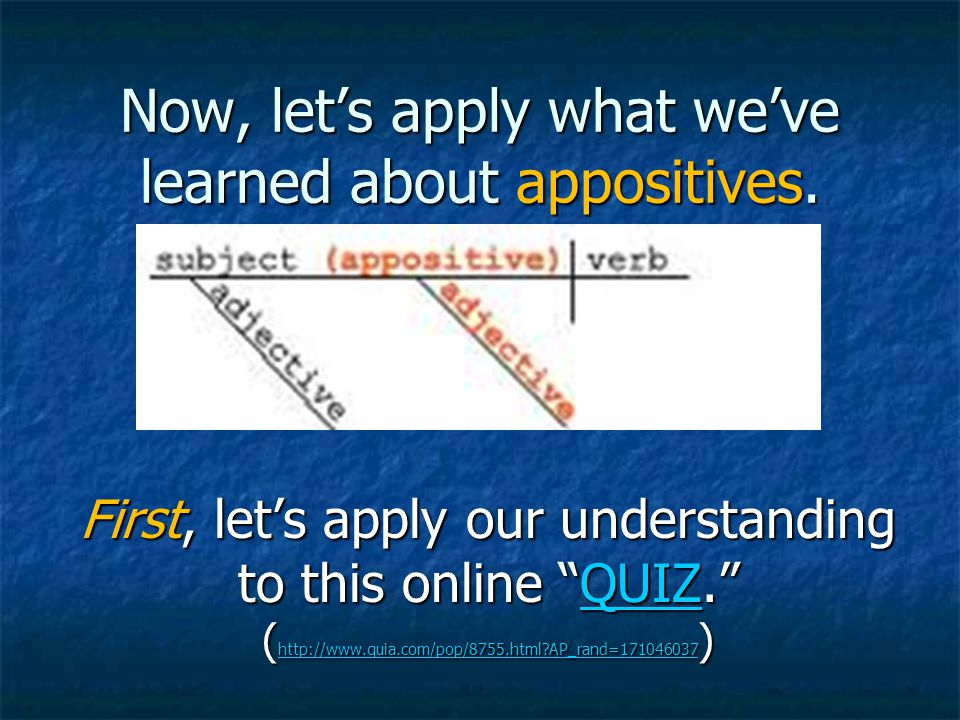Now, let's apply what we've learned about appositives.