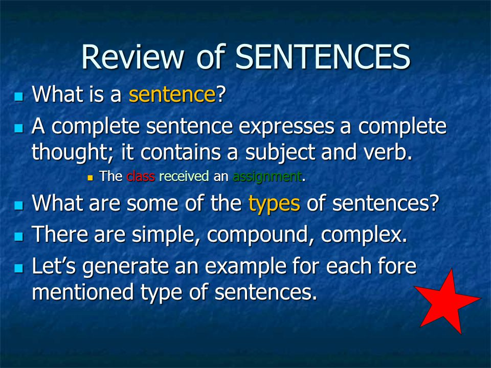 Review of SENTENCES What is a sentence