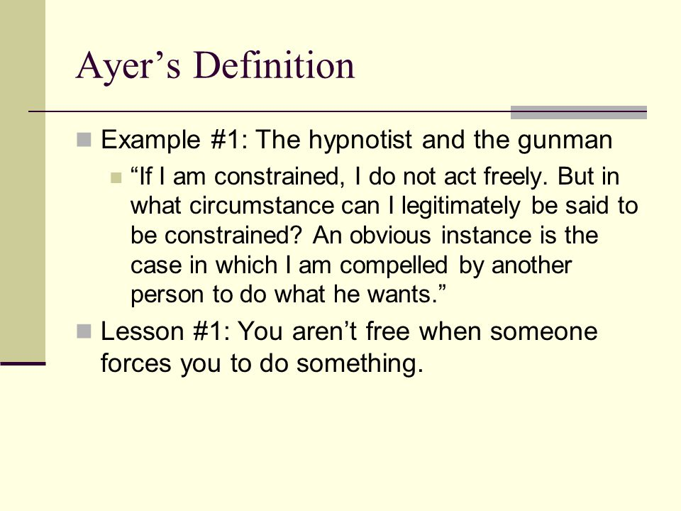 Ayer's Definition Example #1: The hypnotist and the gunman