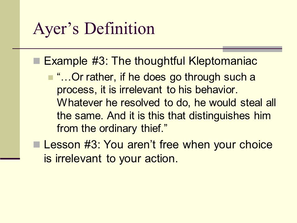 Ayer's Definition Example #3: The thoughtful Kleptomaniac