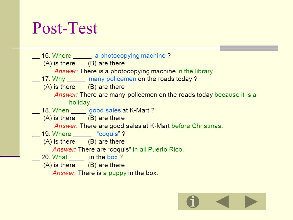 Post-Test __ 16. Where _____ a photocopying machine