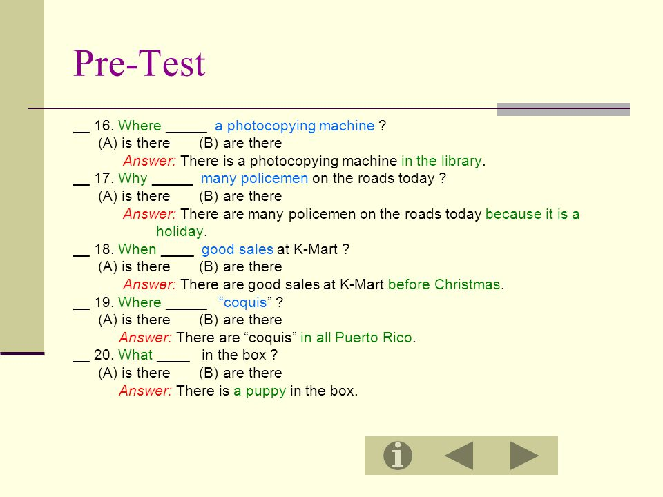 Pre-Test __ 16. Where _____ a photocopying machine