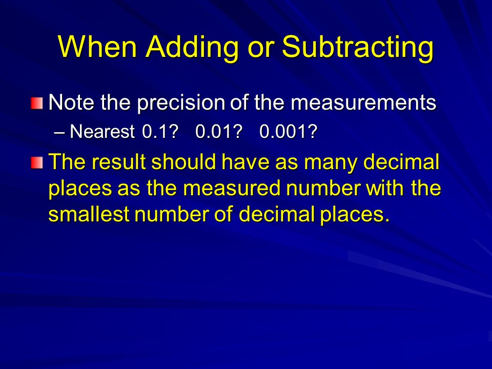 When Adding or Subtracting