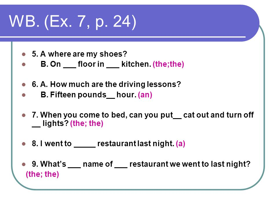 WB. (Ex. 7, p. 24) 5. A where are my shoes