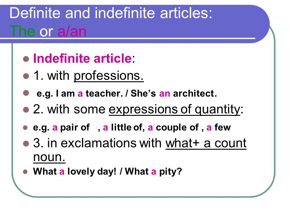 Definite and indefinite articles: The or a/an