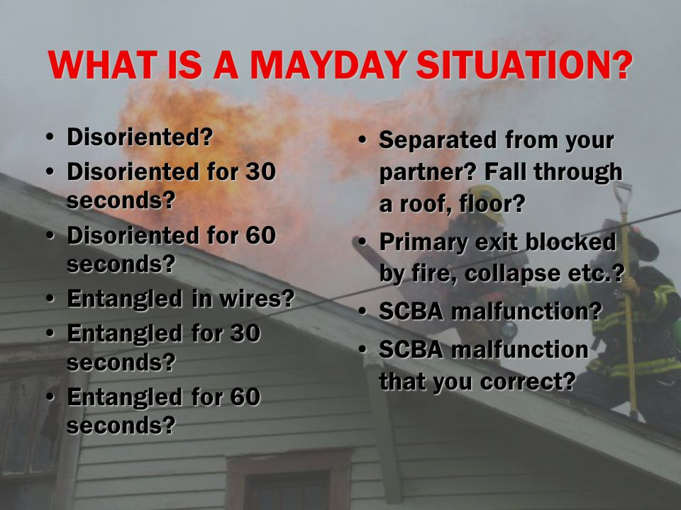WHAT IS A MAYDAY SITUATION
