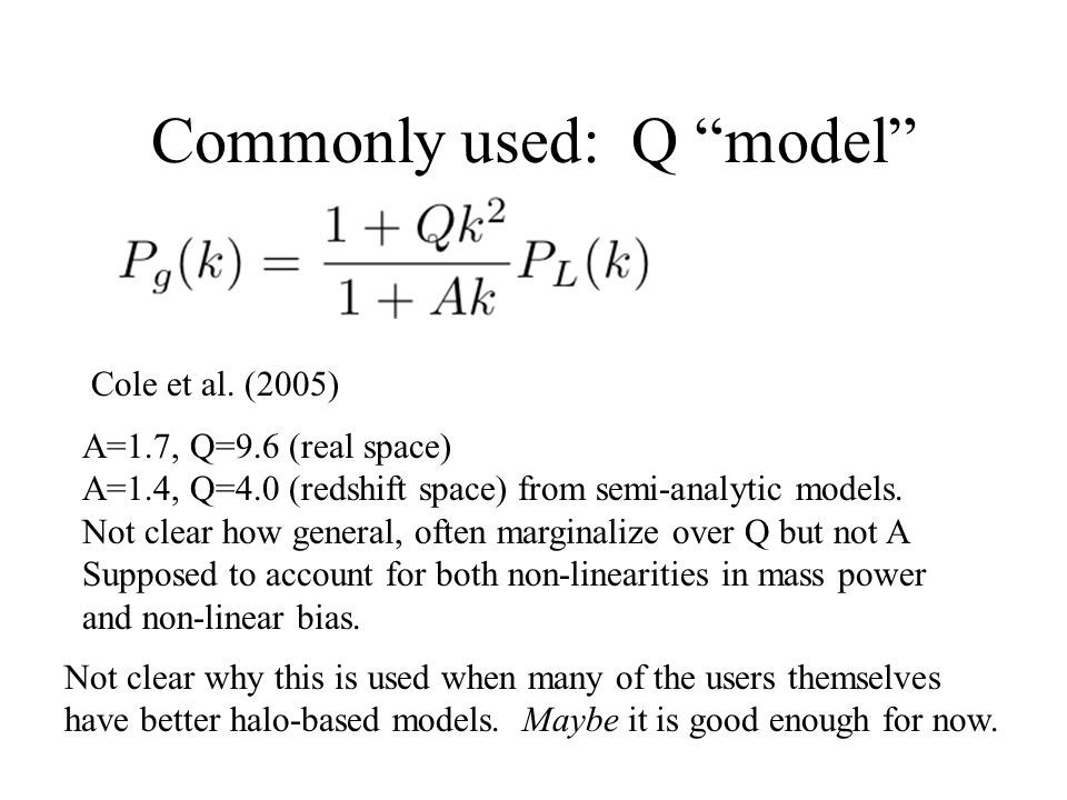 Commonly used: Q model