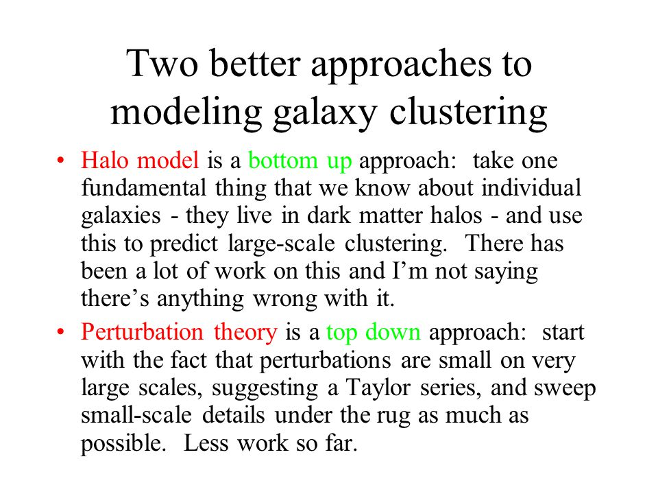 Two better approaches to modeling galaxy clustering