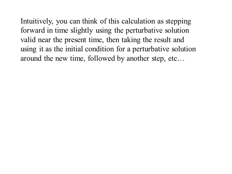 Intuitively, you can think of this calculation as stepping