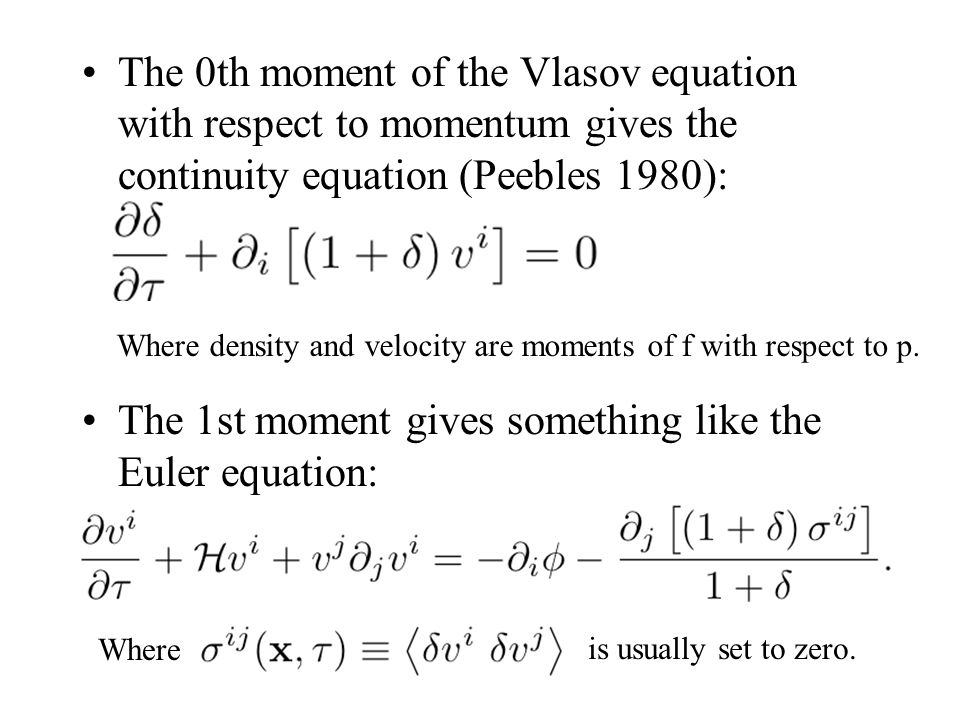 The 1st moment gives something like the Euler equation: