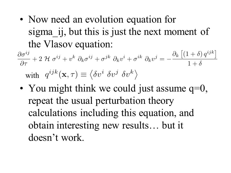 Now need an evolution equation for sigma_ij, but this is just the next moment of the Vlasov equation: