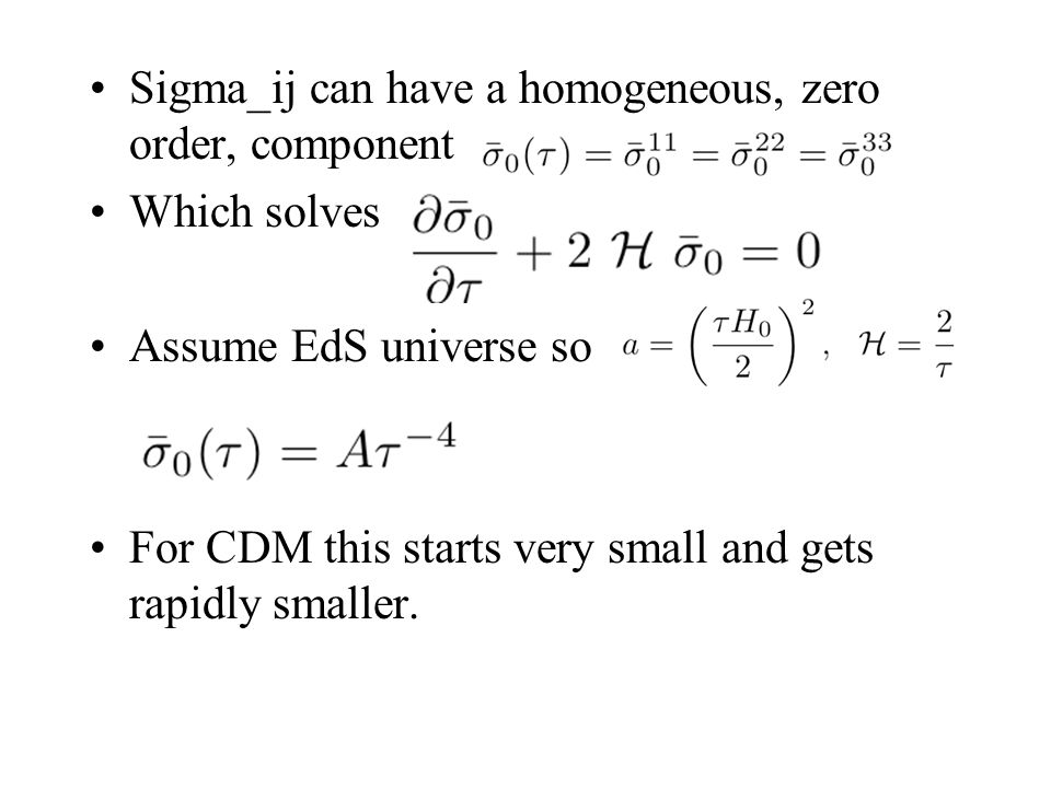 Sigma_ij can have a homogeneous, zero order, component