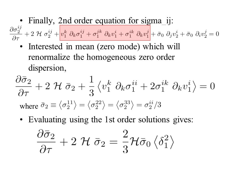 Finally, 2nd order equation for sigma_ij: