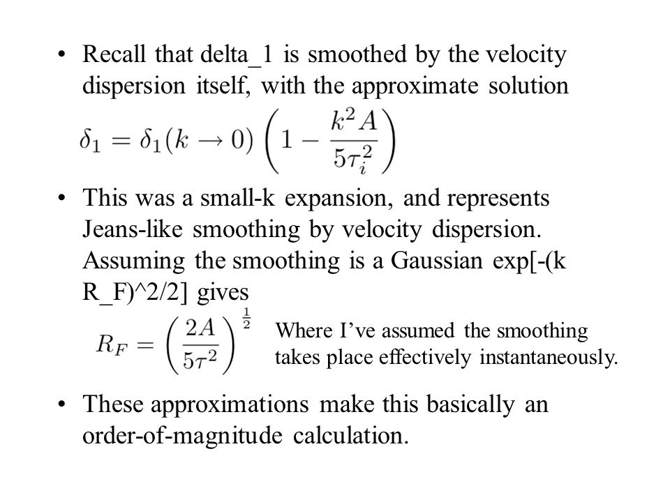 Recall that delta_1 is smoothed by the velocity dispersion itself, with the approximate solution