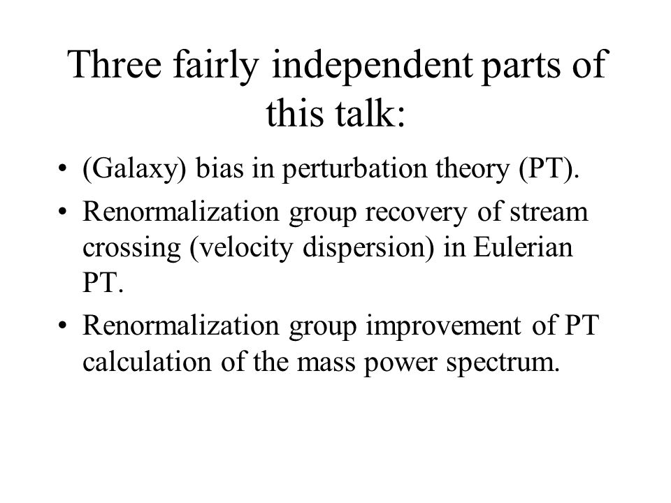 Three fairly independent parts of this talk: