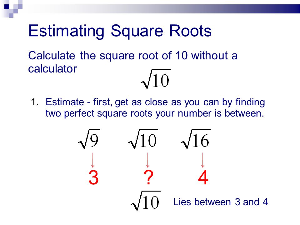 3 4 Estimating Square Roots