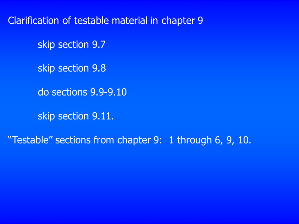 Clarification of testable material in chapter 9