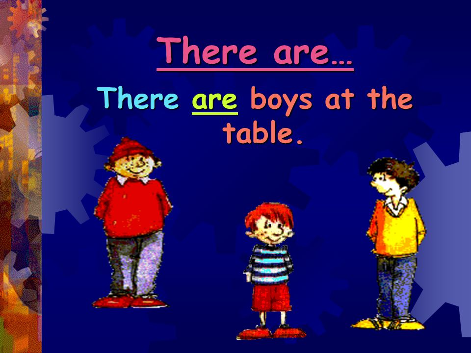 There are boys at the table.