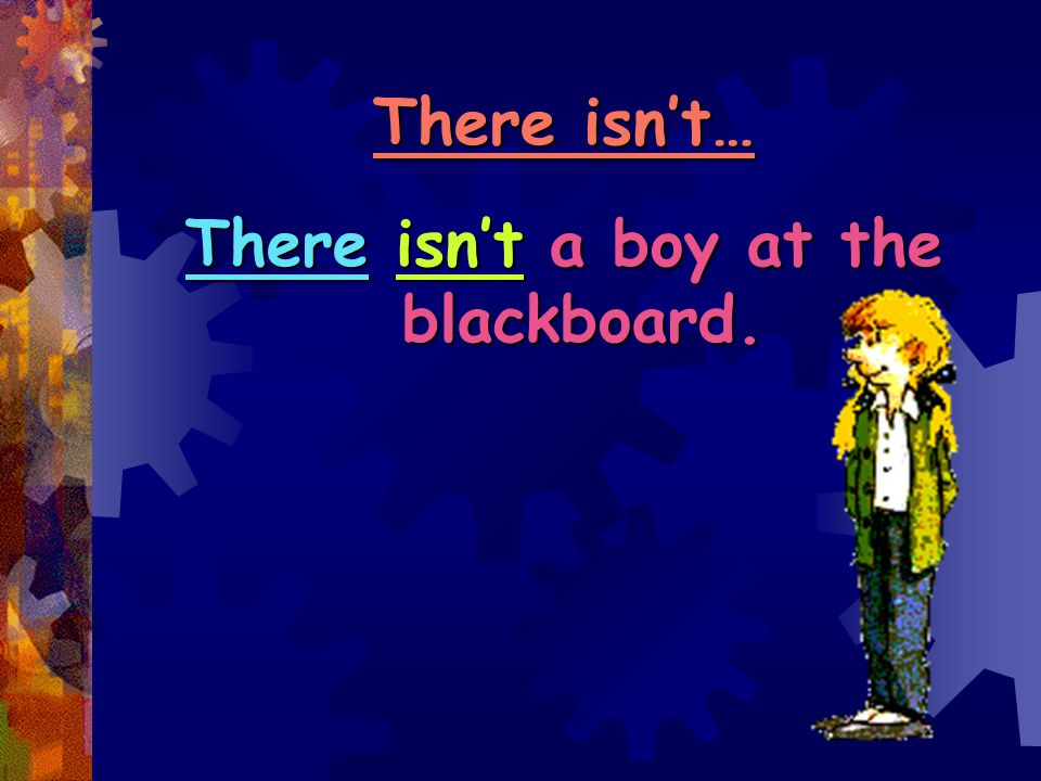 There isn't a boy at the blackboard.