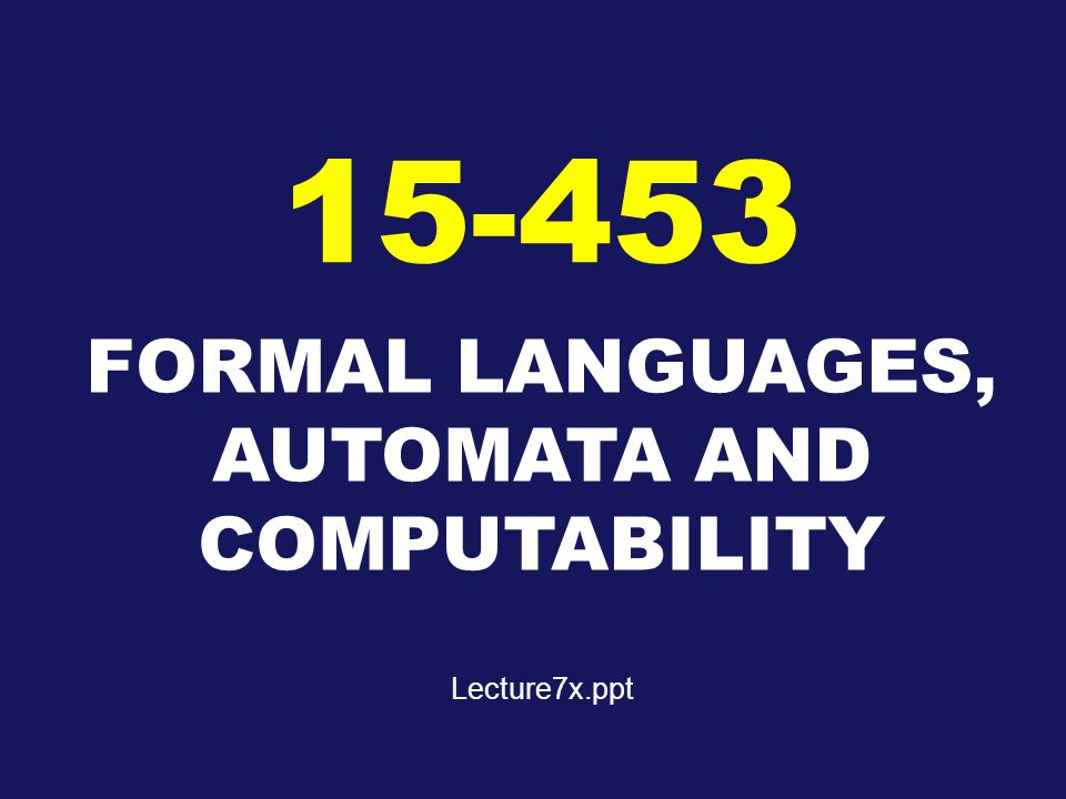 FORMAL LANGUAGES, AUTOMATA AND COMPUTABILITY