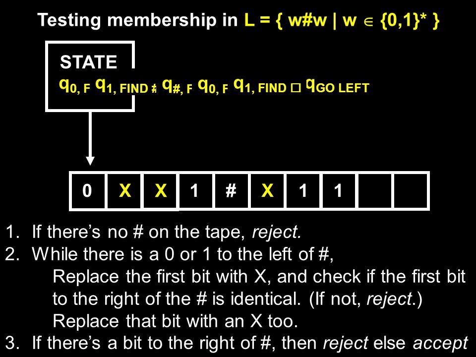 Testing membership in L = { w#w | w  {0,1}* }