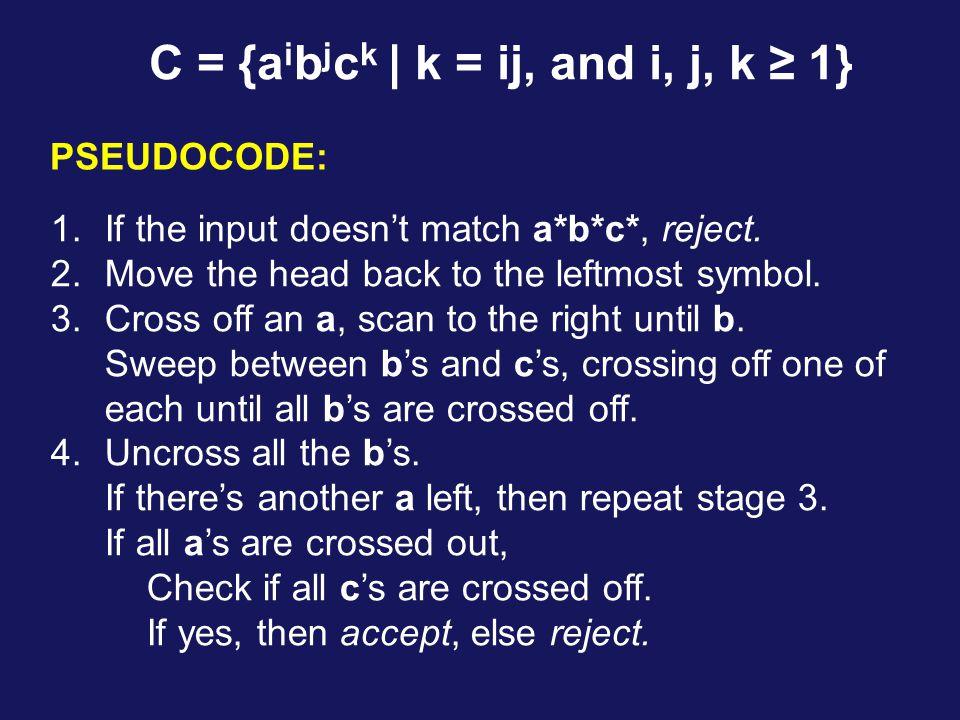 C = {aibjck | k = ij, and i, j, k ≥ 1}