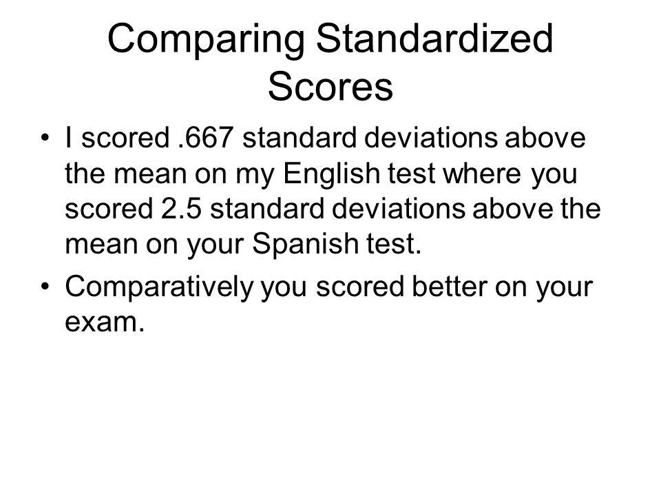 Comparing Standardized Scores