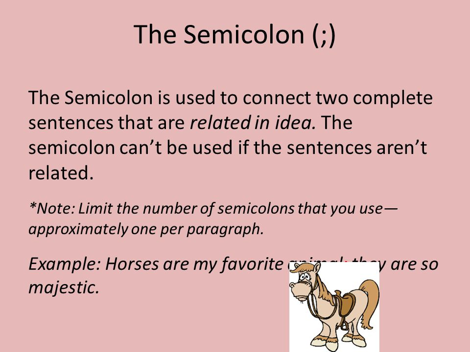 The Semicolon (;)