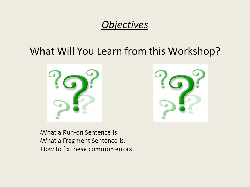 Objectives What Will You Learn from this Workshop
