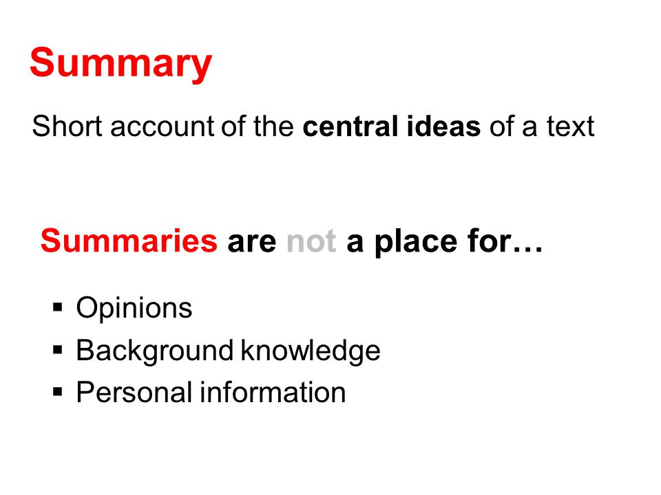 Summary Summaries are not a place for…