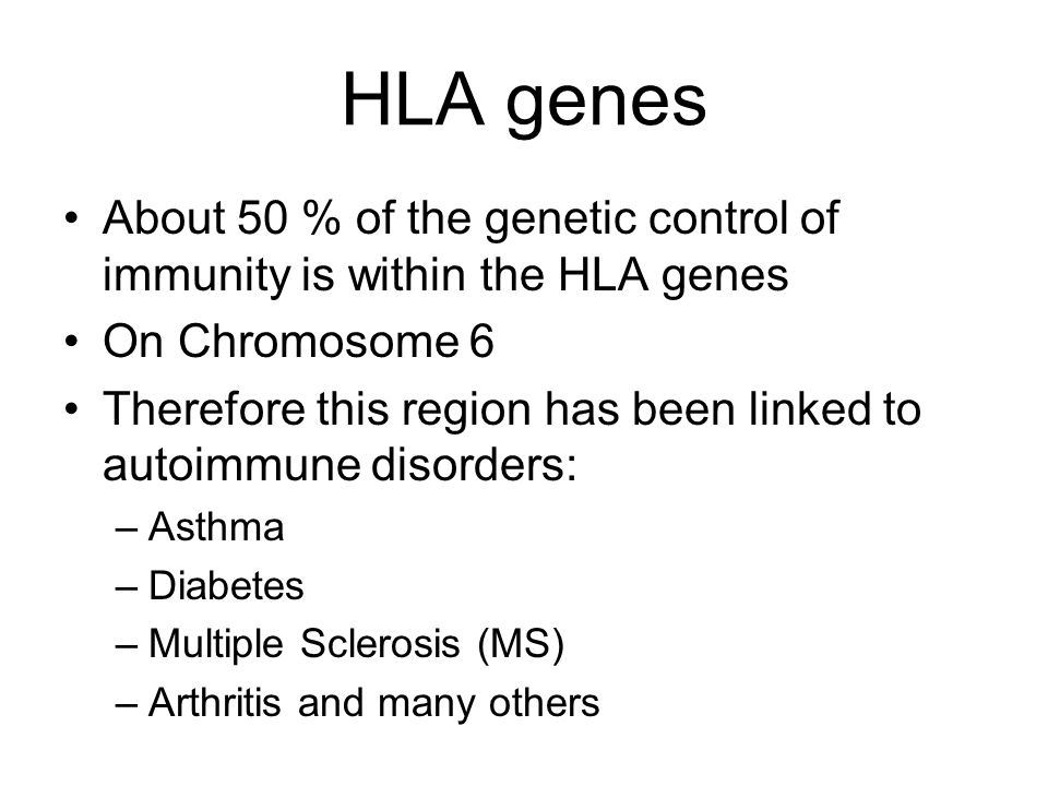 HLA genes About 50 % of the genetic control of immunity is within the HLA genes. On Chromosome 6.