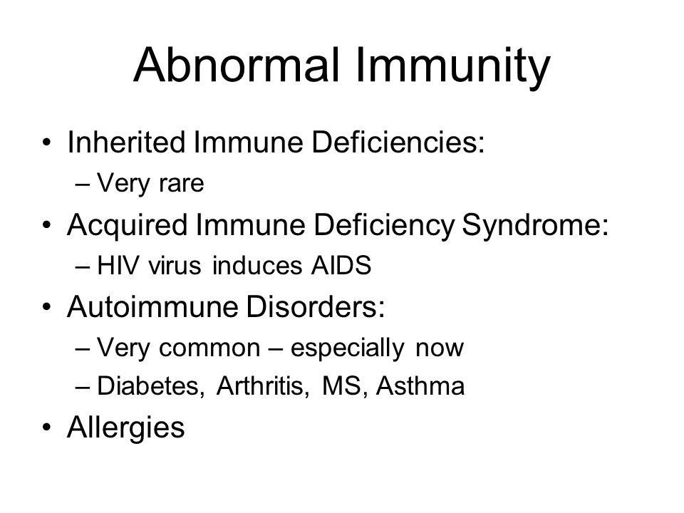 Abnormal Immunity Inherited Immune Deficiencies: