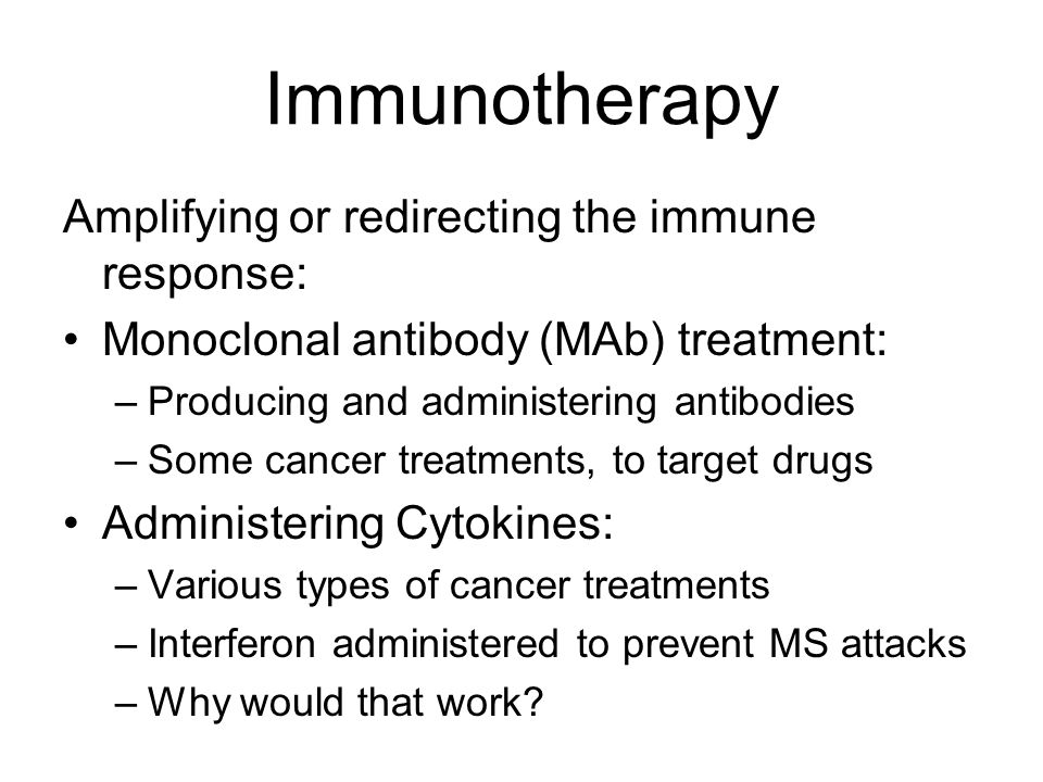 Immunotherapy Amplifying or redirecting the immune response: