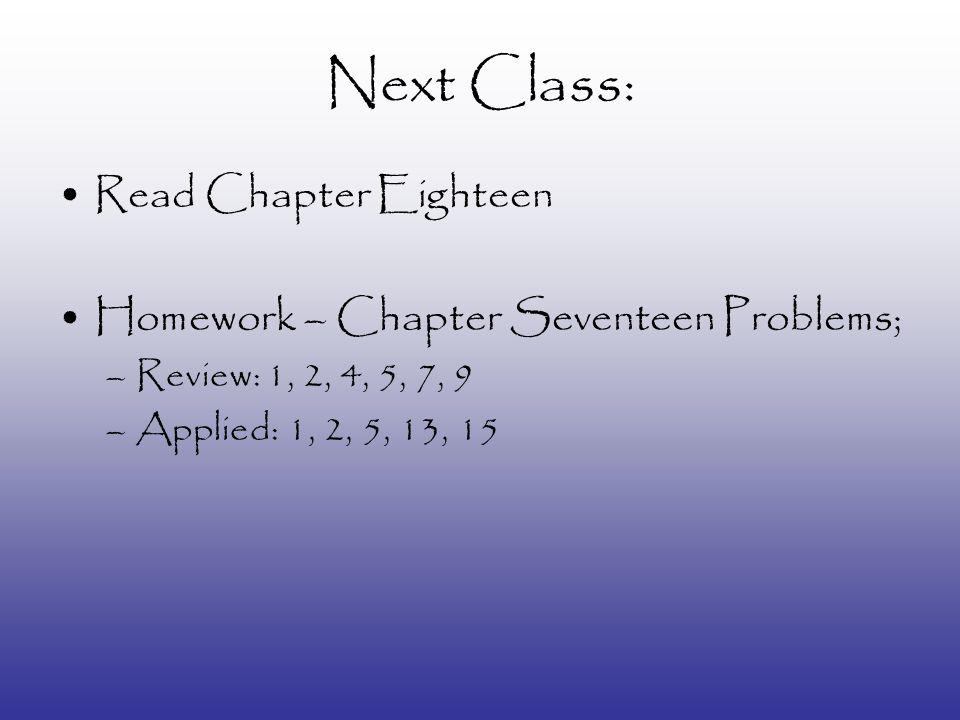 Next Class: Read Chapter Eighteen