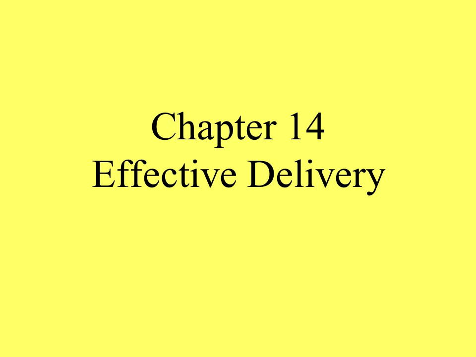 Chapter 14 Effective Delivery