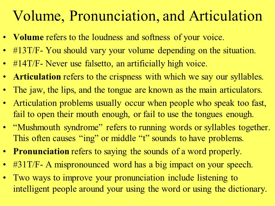 Volume, Pronunciation, and Articulation