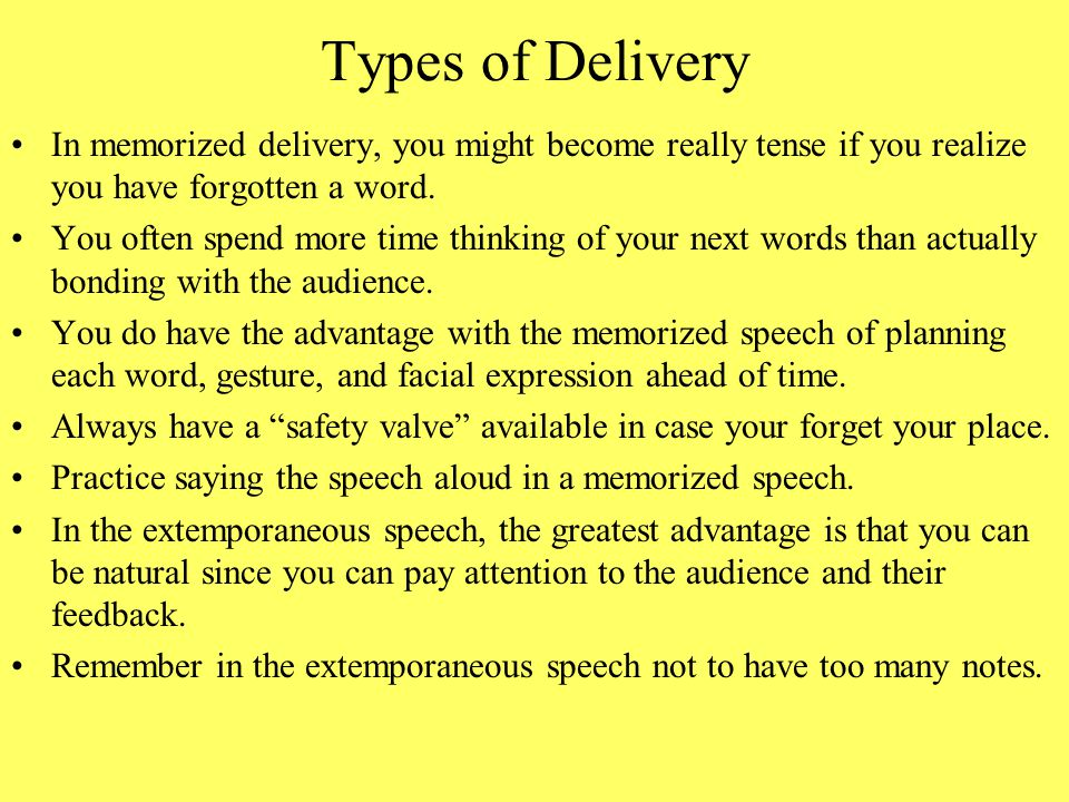Types of Delivery In memorized delivery, you might become really tense if you realize you have forgotten a word.