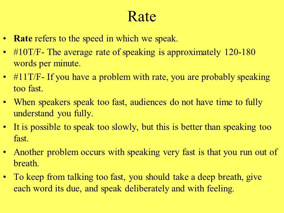 Rate Rate refers to the speed in which we speak.
