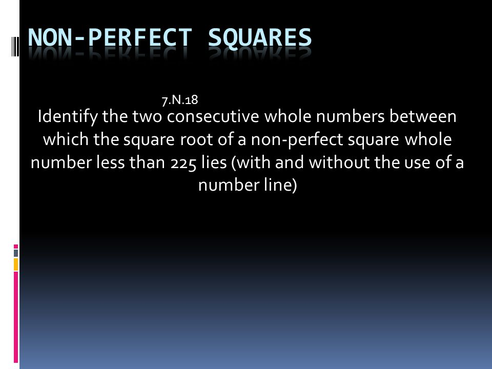 Non-Perfect Squares 7.N.18.