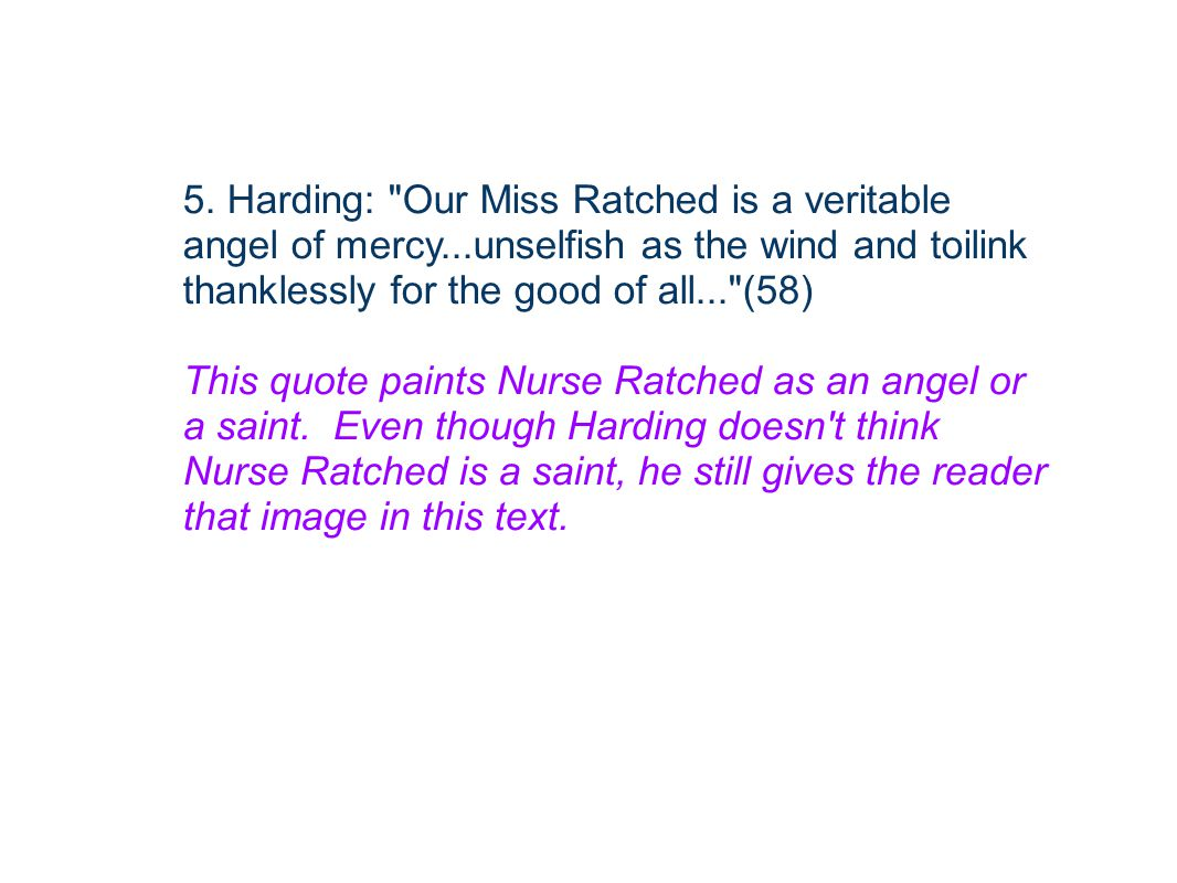 5. Harding: Our Miss Ratched is a veritable angel of mercy