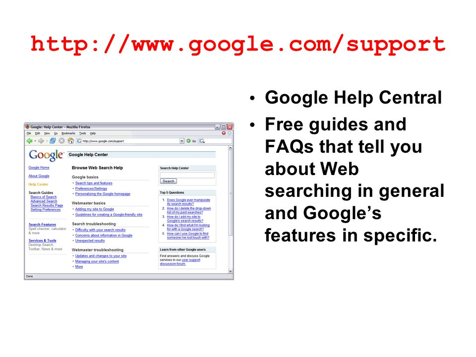http://www.google.com/support Google Help Central