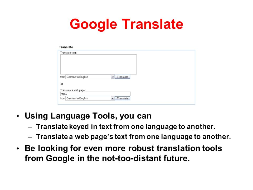 Google Translate Using Language Tools, you can