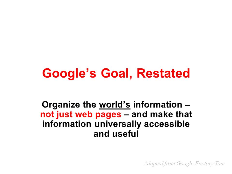 Google's Goal, Restated