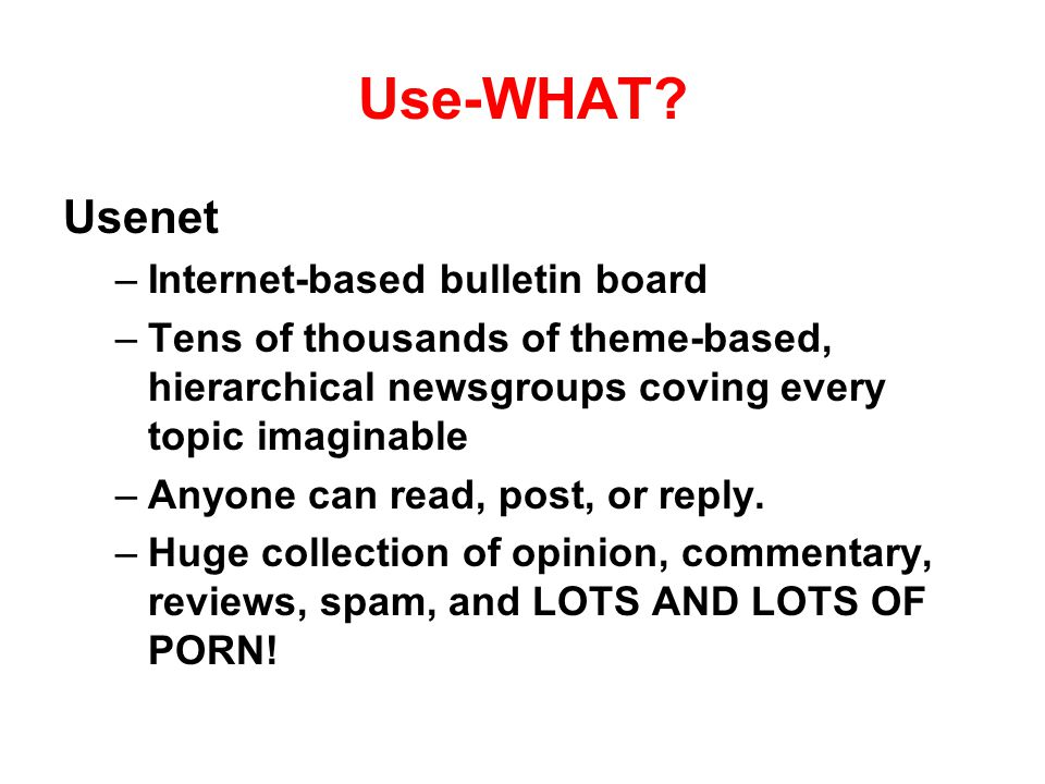 Use-WHAT Usenet Internet-based bulletin board