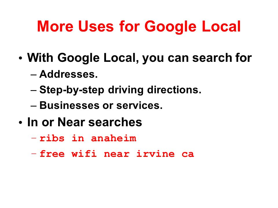 More Uses for Google Local