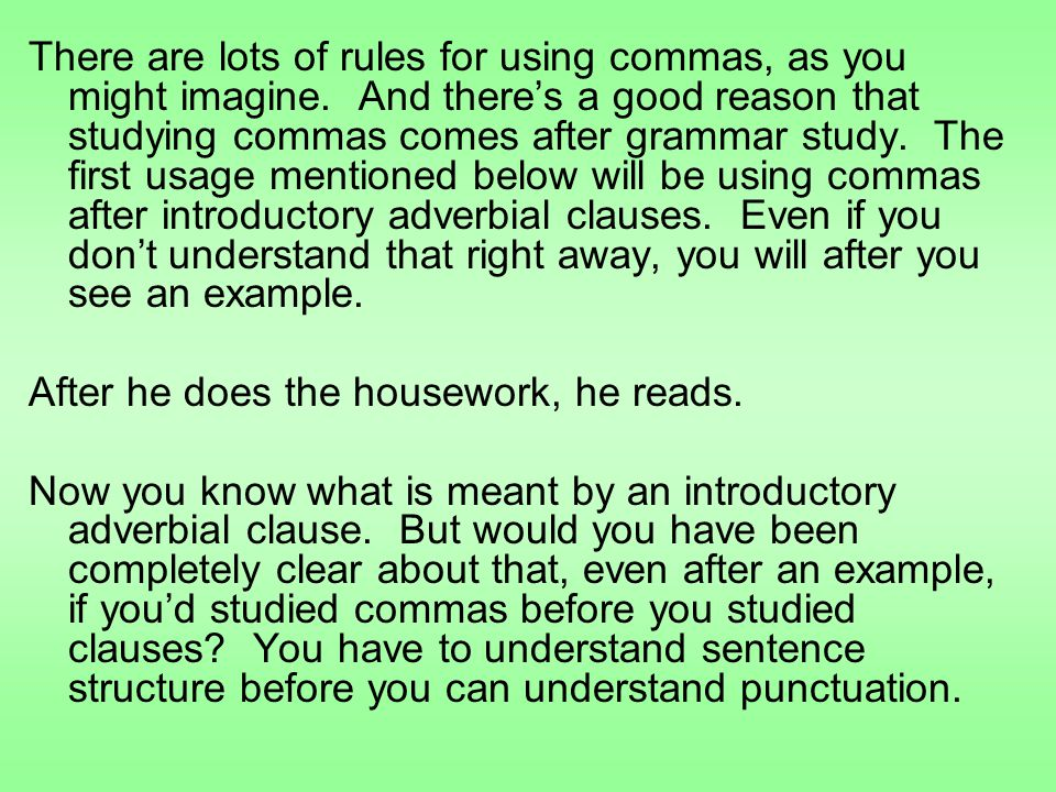 There are lots of rules for using commas, as you might imagine