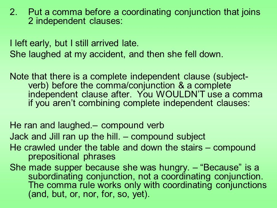 Put a comma before a coordinating conjunction that joins 2 independent clauses: