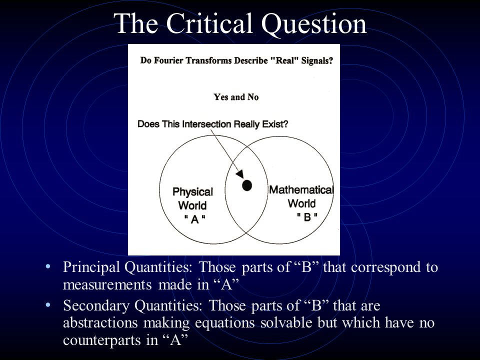 The Critical Question Principal Quantities: Those parts of B that correspond to measurements made in A