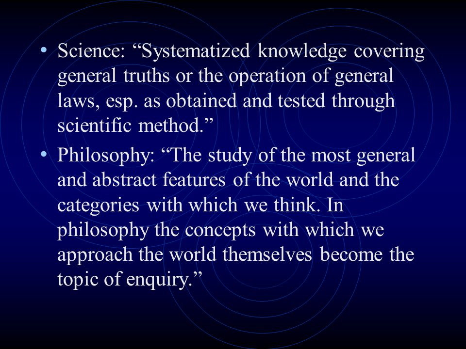 Science: Systematized knowledge covering general truths or the operation of general laws, esp. as obtained and tested through scientific method.
